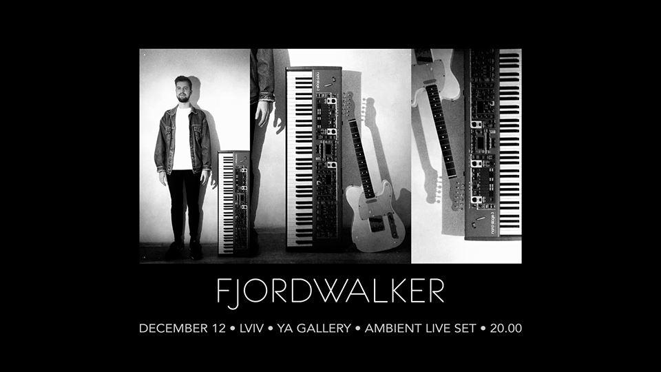 Fjordwalker / ambient show in Lviv / 12.12