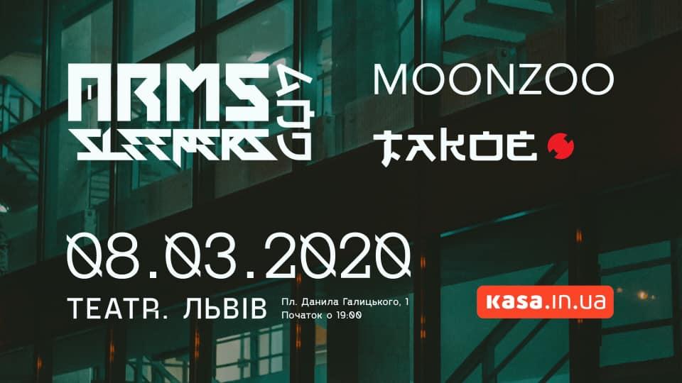 Arms and Sleepers (USA), MoonZoo, Tаkoe / TEATR / 8.03.20
